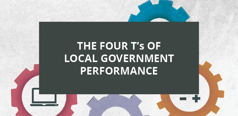 The Four Ts of local government performance