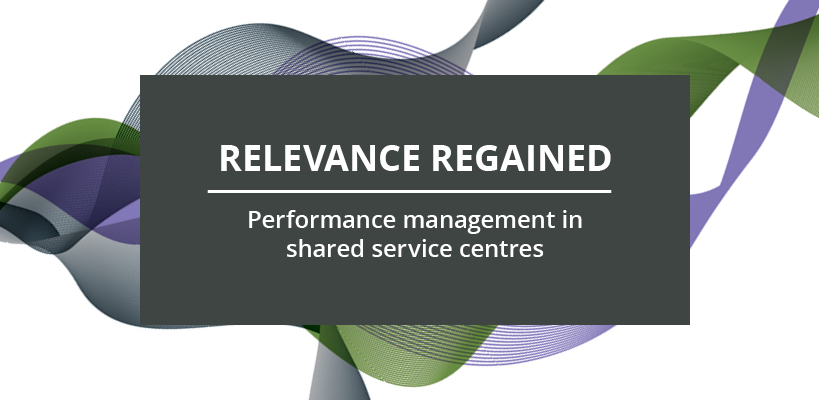 Relevance regained: Performance management in shared service centres