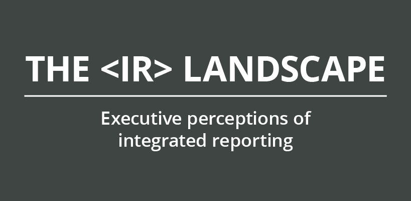 The IR Landscape: Executive perceptions of integrated reporting