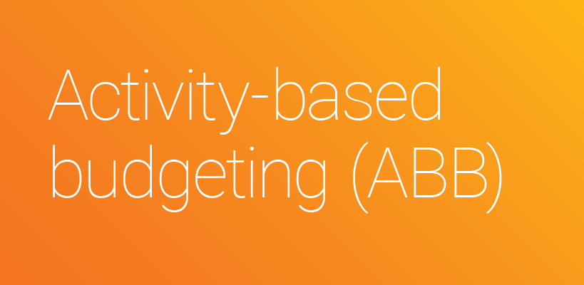 Activity-Based Budgeting (ABB)